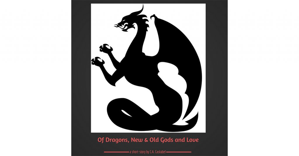 Of Dragons, New & Old Gods and Love